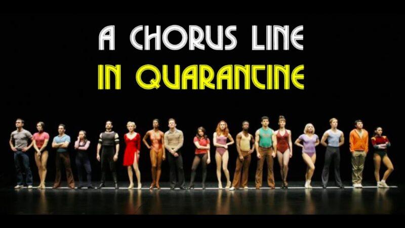 """A Chorus Line in Quarantine"""