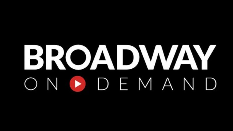 BROADWAY ON DEMAND: La piattaforma di streaming verrà lanciata a Maggio