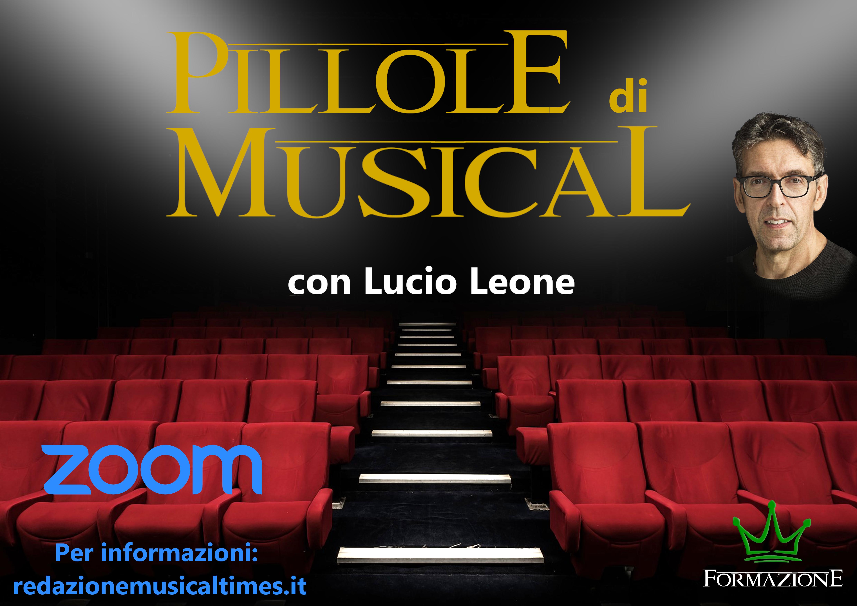 """""""Pillole di Musical"""": il laboratorio online con Lucio Leone"""