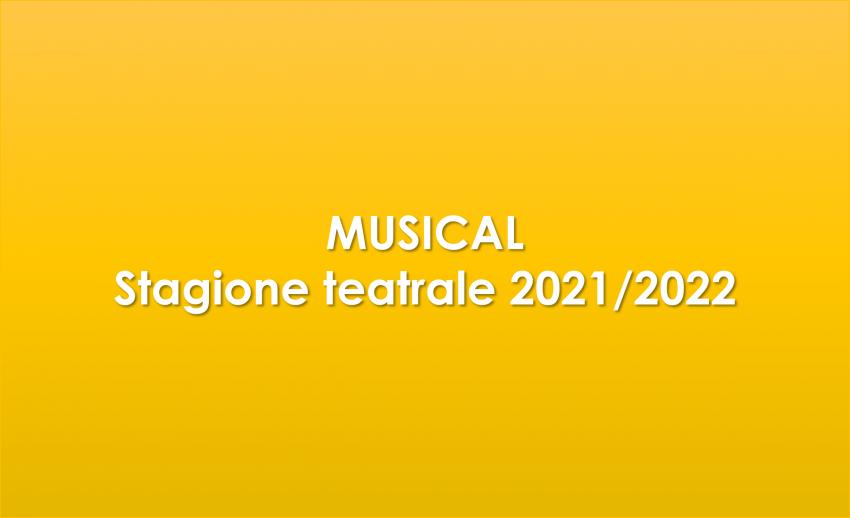 E tu ci sarai a vederli? Tutti i musical in arrivo nella stagione 2021/2022